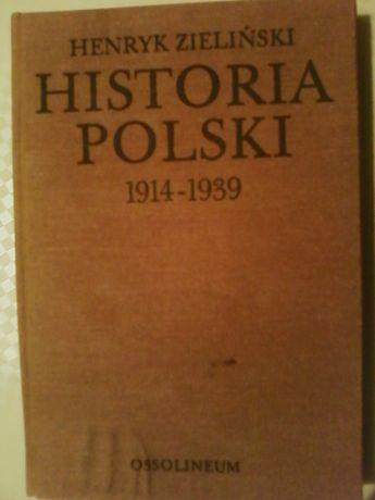 Henryk Zieliński - Historia Polski 1 9 1 4 - 1 9 3 9