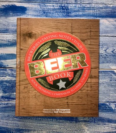The Beer Book DK Publishing Tim Hampson Sam Calagione