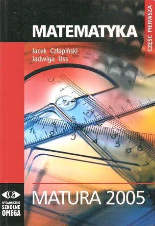 Matematyka część 1 Wyd. szkolne omega matura 2005 Człapiński Uss