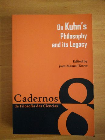 On Kuhn's Philosophy and its Legacy, Juan Manuel Torres