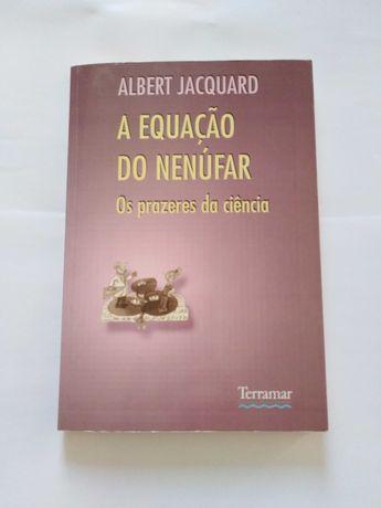 Livro A Equação do Nenúfar Os prazeres da ciência - Albert Jacquard