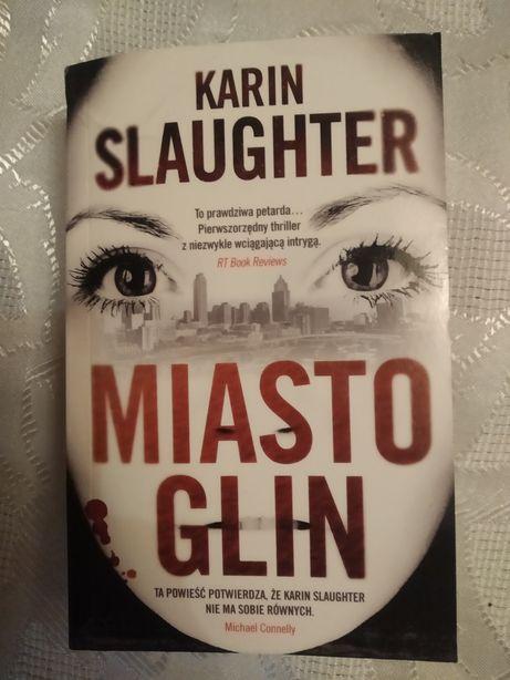 """Miasto glin""""Karin Slaughter"""