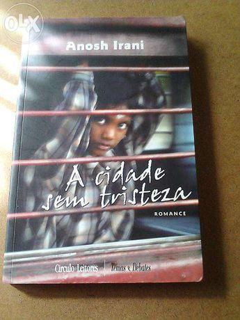A cidade sem tristeza - Anosh Irani - Círculo de Leitores