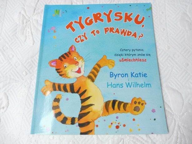 Tygrysku, czy to prawda? Byron Katie i Hans Wilhelm