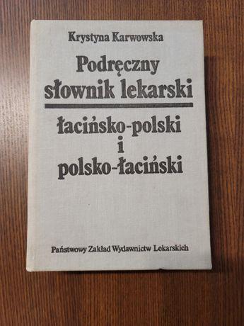 Podręczny słownik lekarski łacińsko-polski i polsko-łaciński Karwowska