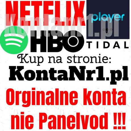 Konto NETFLIX Player TIDAL 120dni • SPOTIFY • HBO GO
