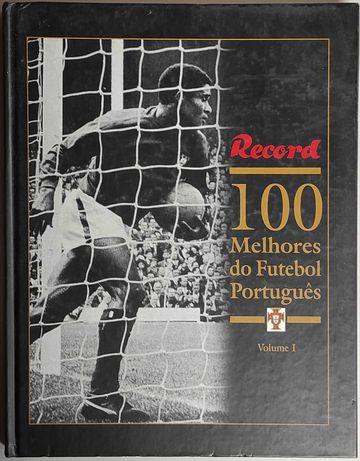 Livro - 100 Melhores do Futebol Português - Volume I