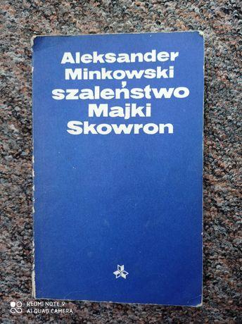 Szaleństwo Majki Skowron Minkowski