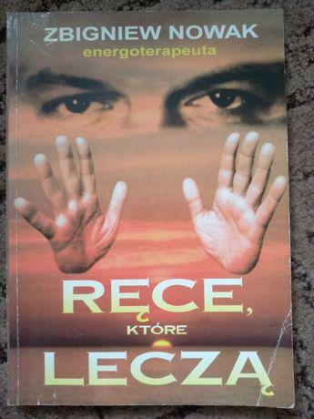 Ręce które leczą Zbigniew Nowak