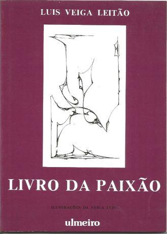 LIVRO DA PAIXÃO -Luís Veiga Leitão - Edição Ulmeiro -1.ª edição -NOVO
