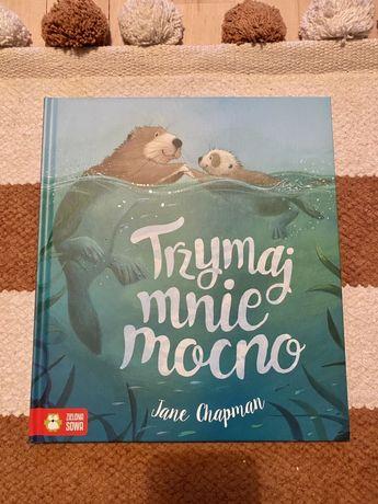 Książka dla dzieci Trzymaj mnie mocno