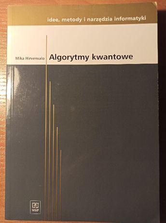 Algorytmy kwantowe - idee, metody, narzędzia informatyki M. Hirvensalo