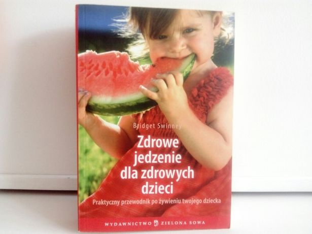 Zdrowe jedzenie dla zdrowych dzieci. Książka.