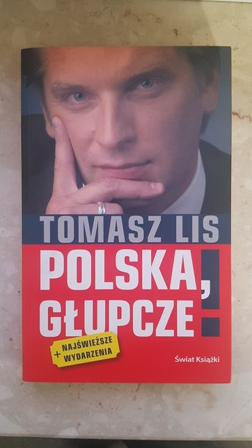 Polska, Głupcze ! - Tomasz Lis
