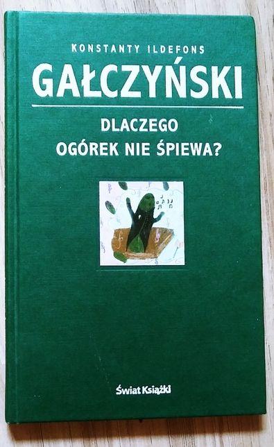Dlaczego Ogórek Nie Śpiewa Konstanty Ildefons Gałczyński