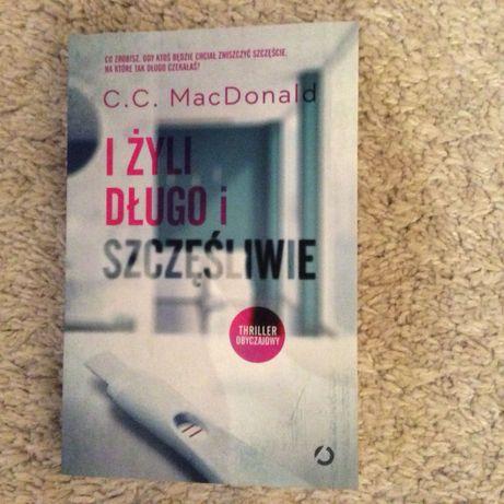 """C.C. MacDonald. """" I żyli długo i szczęśliwie"""""""