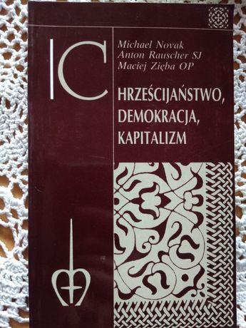 Chrześcijaństwo, demokracja, kapitalizm M.Novak, Rauscher SJ, Zięba OP