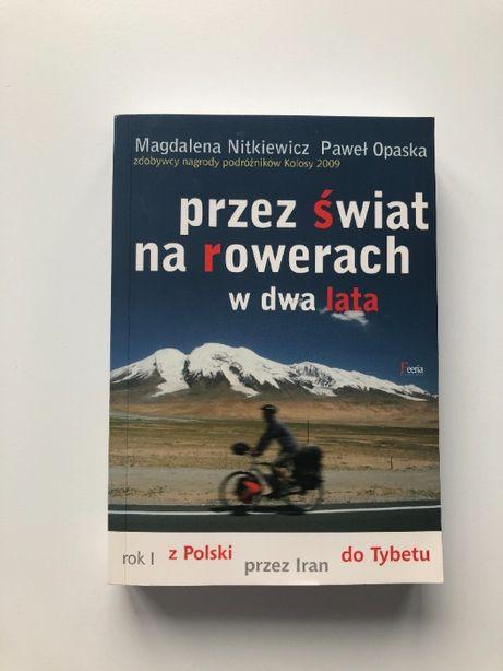 Przez świat na rowerach w dwa lata M. Nitkiewicz P. Opaska