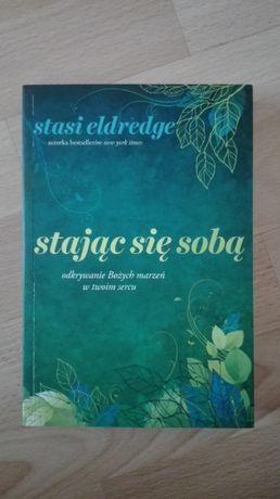 Stając się sobą, Stasi Eldredge