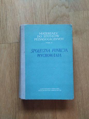 Społeczna funkcja wychowania Materiały do studiów pedagog. V - 1959