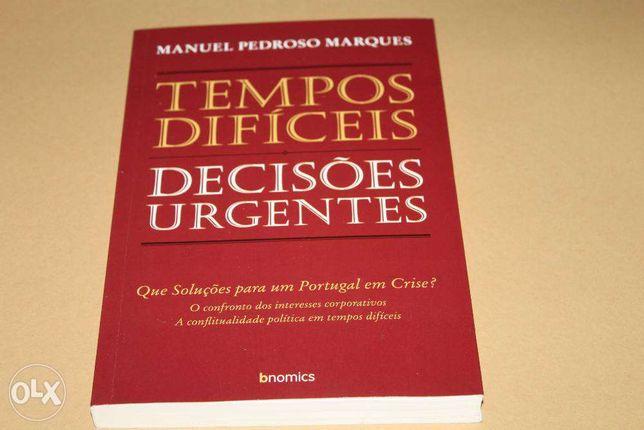 Tempos Difíceis Decisões Urgentes