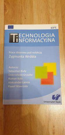 Technollogia informacyjna Praca zbiorowa pod redakcją Zygmunta Wróbla