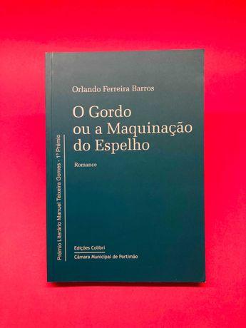 O Gordo ou a Maquinação do Espelho - Orlando Ferreira Barros