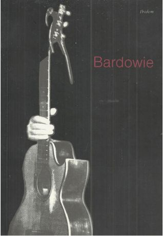 Bardowie. red. Jadwiga Sawicka, Ewa Paczoska