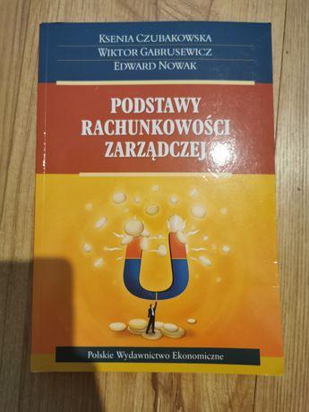 K. Czubakowska W. Gabrusewicz E. Nowak Podstawy rachunkowości zarzadcz