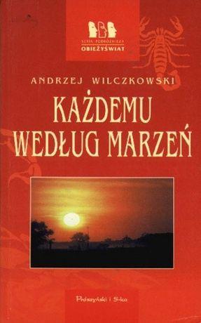 Każdemu według marzeń - A. Wilczkowski [stan: idealny]
