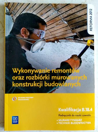 Kwalifikacja B.18.4. Murarz-tynkarz. Technik budownictwa.