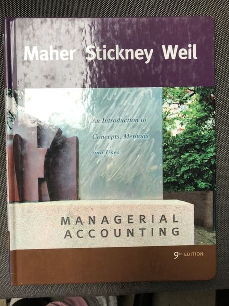 Managerial Accounting - Maher Stickney Weil