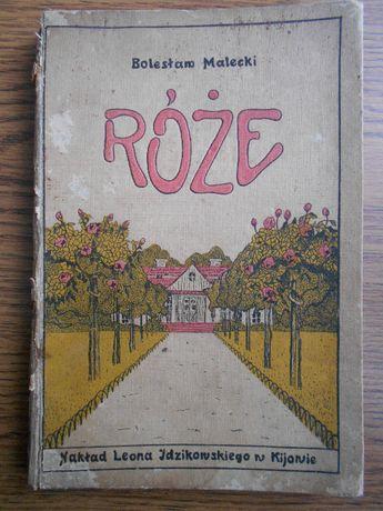 Róże - Bolesław Małecki 1912r. Kijów, Meyer, Hoser. Biały kruk!