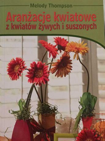"""Książka """"Aranżacje kwiatowe z kwiatów żywych i sztucznych"""""""
