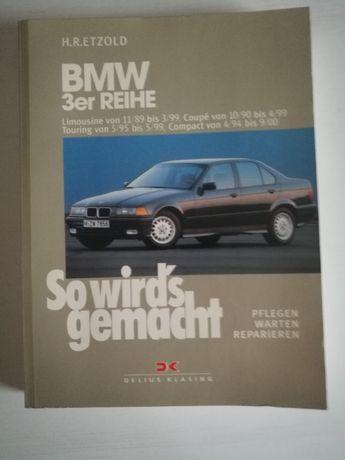 Książka  instrukcja Unikat BMW e36 BMW 3er Reihe So wird's gemacht