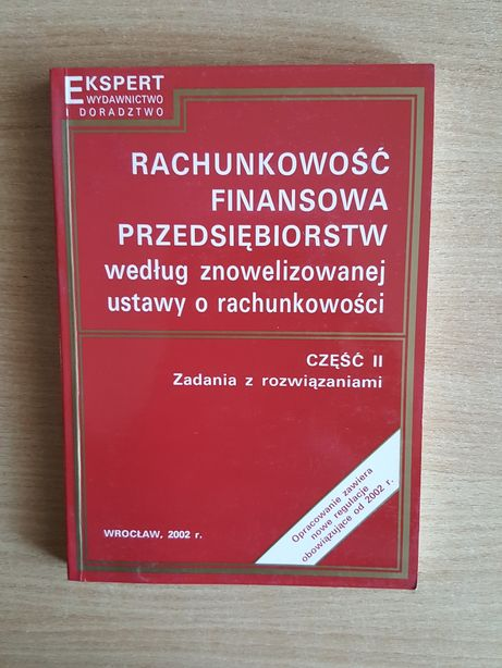 Rachunkowość finansowa przedsiębiorstw cz. II ZADANIA z rozwiązaniami