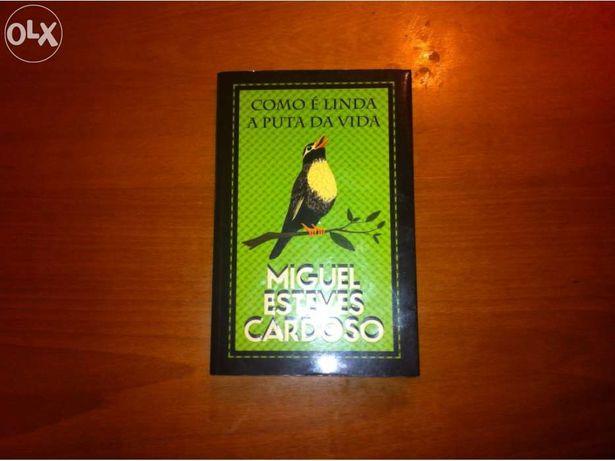 Livro Como e linda a puta da vida de Miguel Esteves Cardoso