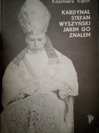 Kardynał Stefan Wyszyński jakim go znałem
