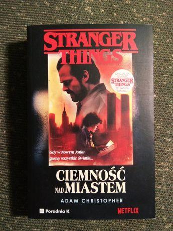 Ciemność nad miastem - Adam Christopher Stranger Things horror