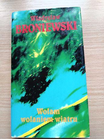 Władysław Broniewski: Wołam wołaniem wiatru