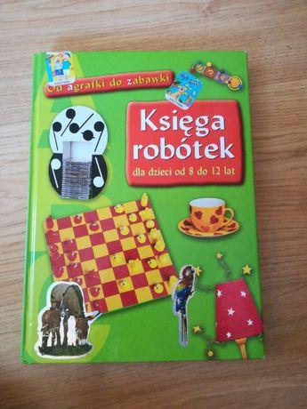 Księga robótek dla dzieci. Od agrafki do zabawki