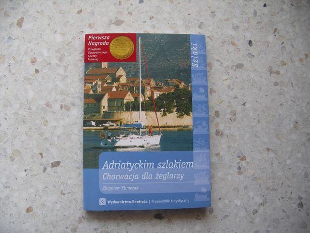 """Przewodnik turystyczny """"Adriatyckim szlakiem. Chorwacja dla żeglarzy"""""""