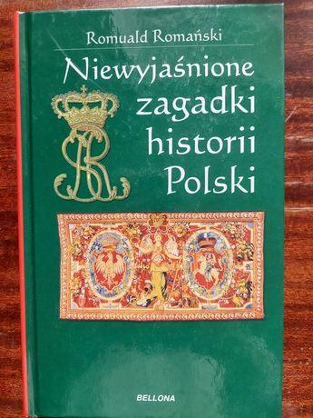 Niewyjaśnione zagadki historii Polski Romuald Romański