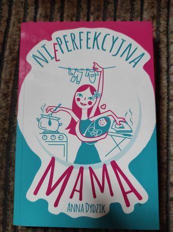 Anna Dydzik Nieperfekcyjna mama