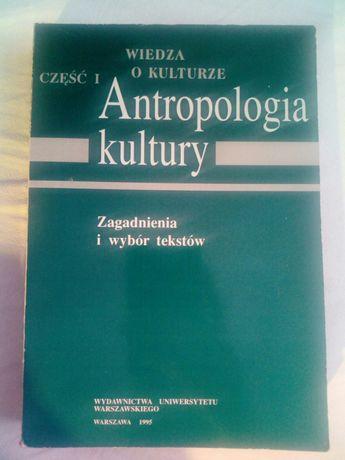 Antropologia kultury - zagadnienia i zbiór tekstów
