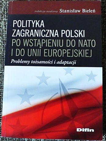Polityka zagraniczna Polski po wstąpieniu do NATO i UE Bieleń