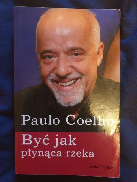 Paulo Coelho 'być jak płynąca rzeka'