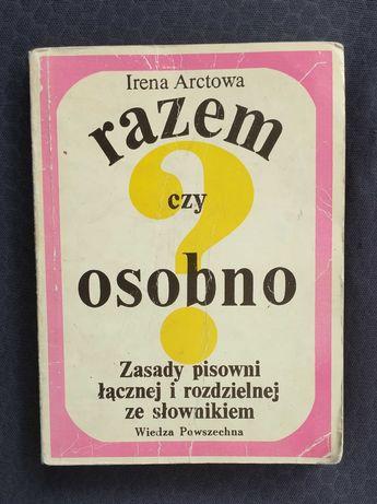 """Słownik pt. """"Razem czy osobno"""" / aut. I. Arctowa."""