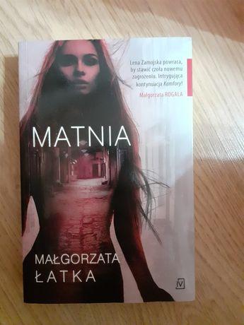 Nowa książka Matnia Małgorzata Łatka, Małgorzata Rogala