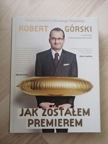"""Robert Górski """"Jak zostałem premierem"""""""